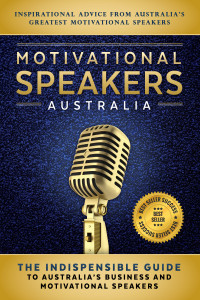 Motivational Speakers Australia Indespensible Guide